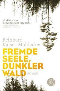 Fremde Seele, dunkler Wald Kaiser-Mühlecker, Reinhard 9783596033638
