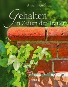 Gehalten in Zeiten der Trauer Grün, Anselm 9783451348471