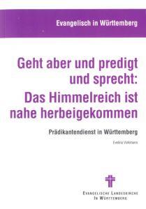 Geht aber und predigt und sprecht: Das Himmelreich ist nahe gekommen Volkmann, Evelina 9783945369340