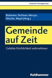 Gemeinde auf Zeit Peter Bubmann/Kristian Fechtner/Konrad Merzyn u a 9783170360983