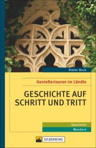 Geschichte auf Schritt und Tritt Buck, Dieter 9783842520820