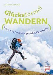 Glücksformel Wandern Kaiser, Andreas Paul 9783613509160