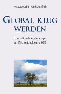 Global klug werden Klaus Rieth 9783945369159