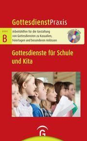 Gottesdienste für Schule und Kita Christian Schwarz 9783579075495