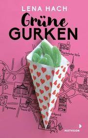 Grüne Gurken Hach, Lena 9783958541085