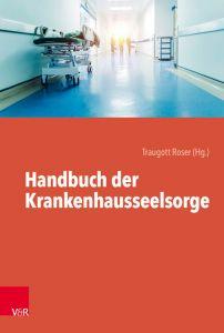 Handbuch der Krankenhausseelsorge Traugott Roser 9783525616260