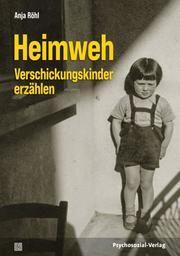 Heimweh - Verschickungskinder erzählen Röhl, Anja 9783837931174