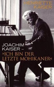 'Ich bin der letzte Mohikaner' Kaiser, Henriette/Kaiser, Joachim 9783550086977
