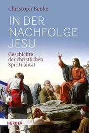 In der Nachfolge Jesu Benke, Christoph 9783451386084