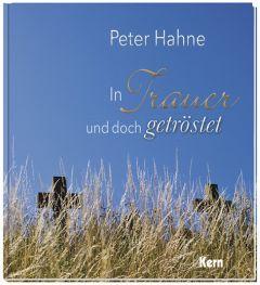 In Trauer und doch getröstet Hahne, Peter 9783842935532