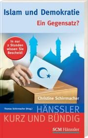 Islam und Demokratie Schirrmacher, Christine (Prof. Dr.) 9783775154512