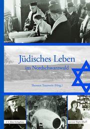 Jüdisches Leben im Nordschwarzwald Brandl, Bernd (Dr.)/Brändle, Brigitte/Brändle, Gerhard u a 9783948968458