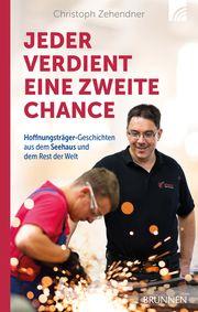 Jeder verdient eine zweite Chance Zehendner, Christoph 9783765507571