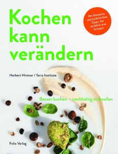 Kochen kann verändern! Hintner, Herbert/Terra Institute 9783852567310