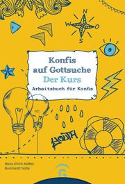 Konfis auf Gottsuche - der Kurs Keßler, Hans-Ulrich/Nolte, Burkhardt 9783579074443