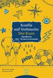 Konfis auf Gottsuche - der Kurs Keßler, Hans-Ulrich/Nolte, Burkhardt 9783579074450