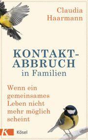 Kontaktabbruch in Familien Haarmann, Claudia 9783466347391