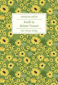 Kraft in deiner Trauer Grün, Anselm 9783736501652