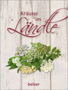 Kräuter im Ländle Dirschka, Birgit/Fiebich, astrid/Diez, Otmar 9783763027958
