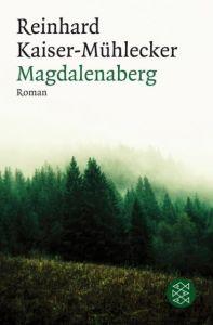 Magdalenaberg Kaiser-Mühlecker, Reinhard 9783596187447