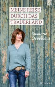 Meine Reise durch das Trauerland Ospelkaus, Susanne 9783765507618