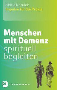 Menschen mit Demenz spirituell begleiten Kotulek, Maria 9783796617676