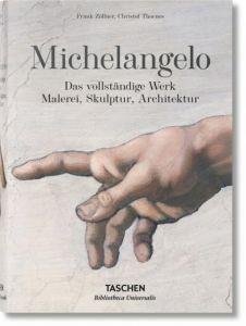 Michelangelo - Das vollständige Werk. Malerei, Skulptur, Architektur Zöllner, Frank/Thoenes, Christof 9783836537148