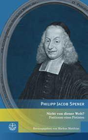Nicht von dieser Welt? Spener, Philipp Jacob 9783374057986
