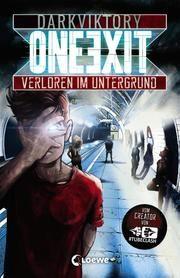 One Exit - Verloren im Untergrund darkviktory 9783743203358