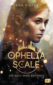 Ophelia Scale - Die Welt wird brennen Kiefer, Lena 9783570165423