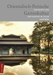 Orientalisch-Persische Gartenkultur Wiede, Jochen 9783737411448