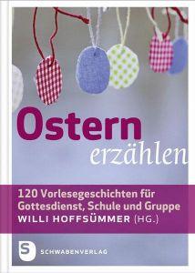 Ostern erzählen Willi Hoffsümmer 9783796615986