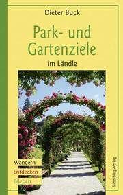 Park- und Gartenziele im Ländle Buck, Dieter 9783874078719