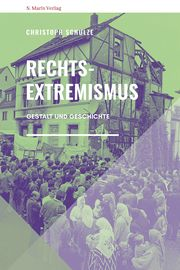Rechtsextremismus Schulze, Christoph 9783737411806