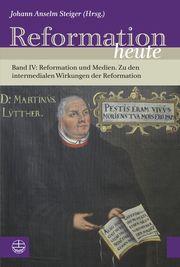 Reformation heute IV Johann Anselm Steiger 9783374053605