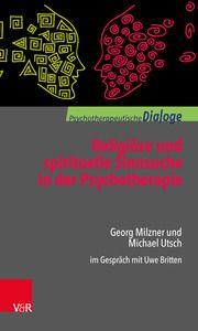 Religiöse und spirituelle Sinnsuche in der Psychotherapie Milzner, Georg/Utsch, Michael 9783525404966