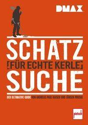 Schatzsuche für echte Kerle Kaiser, Andreas Paul/Proske, Jürgen 9783613508637