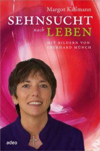 Sehnsucht nach Leben Käßmann, Margot 9783863340483