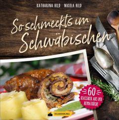 So schmeckt's im Schwäbischen Hild, Katharina/Hild, Nikola 9783842521001