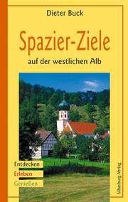 Spazier-Ziele auf der westlichen Alb Buck, Dieter 9783874076876