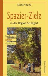 Spazier-Ziele in der Region Stuttgart Buck, Dieter 9783874077583