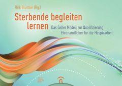 Sterbende begleiten lernen Bayer, Bernhard/Blümke, Dirk/Hug, Georg u a 9783579073149
