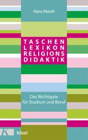 Taschenlexikon Religionsdidaktik Mendl, Hans 9783466372461