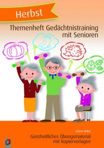 Themenheft Gedächtnistraining mit Senioren: Herbst Kelkel, Sabine 9783834638724