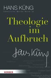 Theologie im Aufbruch Küng, Hans 9783451352133