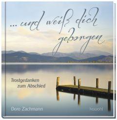 ...und weiß dich geborgen Zachmann, Doro 9783863381523