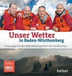 Unser Wetter in Baden-Württemberg Kögel, Michael/Kost, Michael/Miltner, Thomas u a 9783763027798