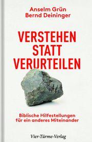 Verstehen statt verurteilen Grün, Anselm/Deininger, Bernd 9783736503519