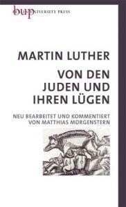 Von den Juden und Ihren Lügen Luther, Martin 9783737413206