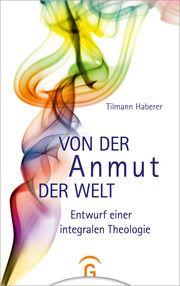Von der Anmut der Welt Haberer, Tilmann 9783579071718